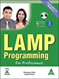 LAMP Programming, for Professionals - Covers MySQL 5.4 & PHP 6