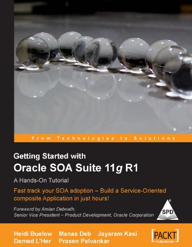 Getting Started with Oracle SOA Suite 11g R1: A Hands-on Tutorial
