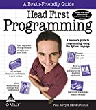 HEAD FIRST PROGRAMMING : A LEARNER'S GUIDE TO PROGRAMMING, USING THE PYTHON LANGUAGE