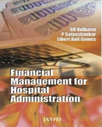 FINANCIAL MANAGEMENT FOR HOSPITAL ADMINISTRATION 1ED.
