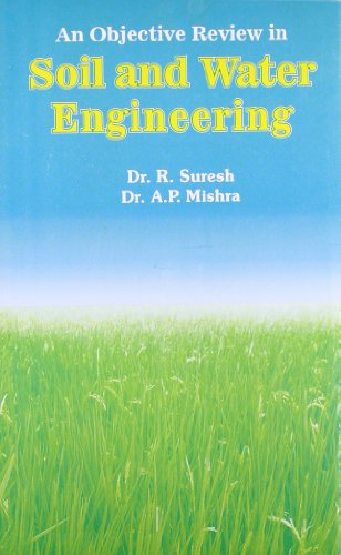 AN OBJECTIVE REVIEW IN SOIL & WATER ENGINEERING,(*)