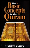 The Basic Concepts of the Qur'an by Harun Yahya