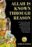 Allah is Known Through Reason by Harun Yahya