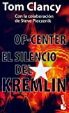 Op-Center: El Silencio Del Kremlin by Tom Clancy