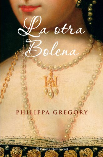 La otra Bolena/ The Other Boleyn Girl (Spanish Edition)