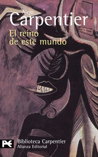 El reino de este mundo (BIBLIOTECA CARPENTIER) (El Libro De Bolsillo / the Pocket Book) (Spanish Edition)