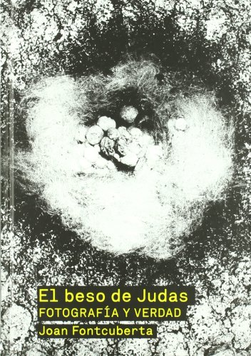 El beso de Judas / The Kiss of Judas: Fotografia Y Verdad / Photography and Truth (Spanish Edition)