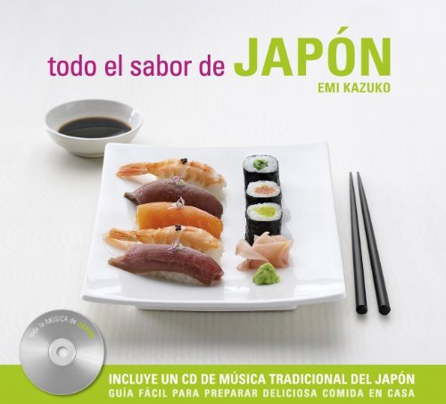 Todo el sabor de Japon/ Easy Japanese Cookbook (Spanish Edition)