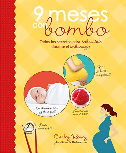 9 meses con bombo / Nine Months and a Huge Belly (Embarazo / Pregnancy) (Spanish Edition)