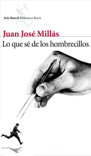 Lo que se de los hombrecillos / What I Know about the Little Men (Biblioteca Breve / Brief Library) (Spanish Edition)