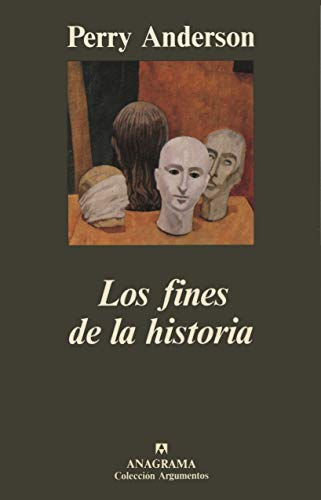 Los Fines de La Historia (Spanish Edition)