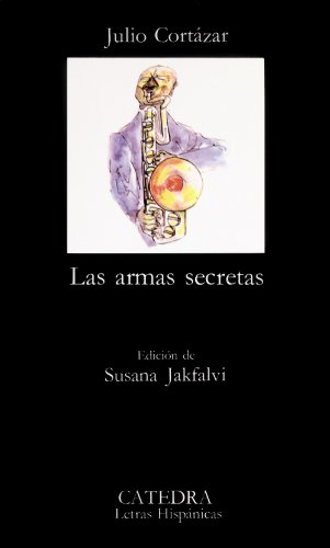 Las armas secretas (Coleccion Letras Hispanicas) (Spanish Edition)