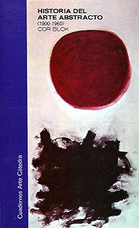 Historia del arte abstracto / History of Abstract Art (Cuadernos Arte Catedra) (Spanish Edition)