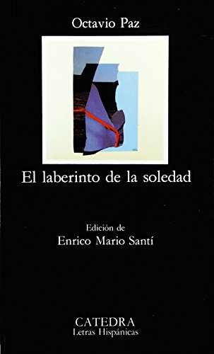 El Laberinto De LA Soledad / The Labyrinth of Solitude (Letras Hispanicas) (Spanish Edition)