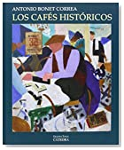 Cover of Los cafés históricos.