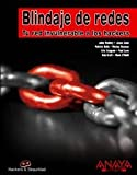 Blindaje De Redes (Hackers Y Seguridad) (Spanish Edition)