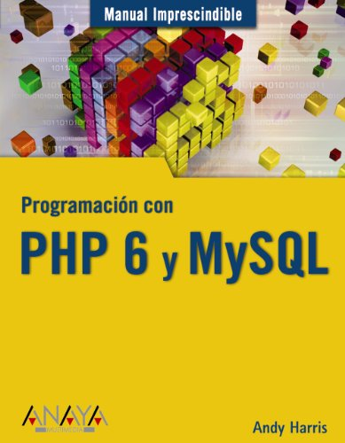Programacion con PHP 6 y MySQL/ Programming with PHP 6 and MySQL (Spanish Edition)