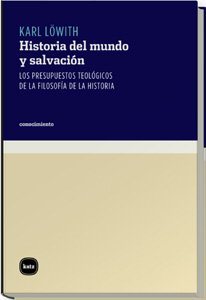 Historia del mundo y salvacion/ History of the World and the Salvation: Los Presupuestos Teologicos De La Filosofia De La Historia (Spanish Edition)