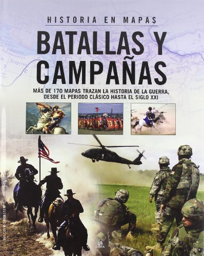 Batallas y campanas/ Battles and Campaigns (Spanish Edition)