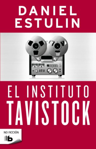 El instituto Tavistock (No Ficcion) (Spanish Edition)