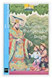 El Emperador Dragon/the Dragon Emperer (El Barco De Vapor) (Spanish Edition)