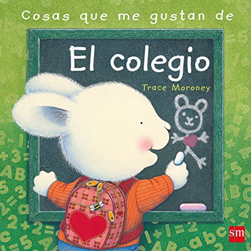 Cosas que me gustan de el colegio / The Things I Love About School (Spanish Edition)