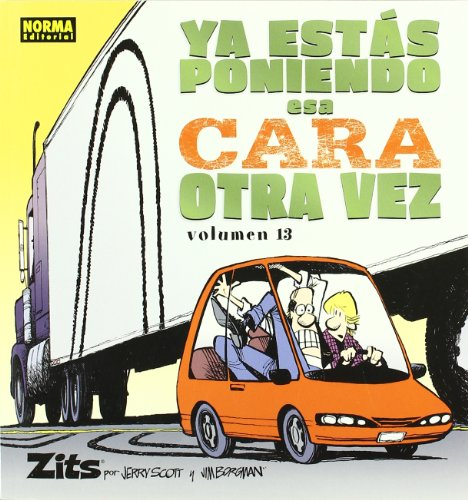 Zits 13 Ya esta poniendo esa cara otra vez / It is making that face again (Spanish Edition)