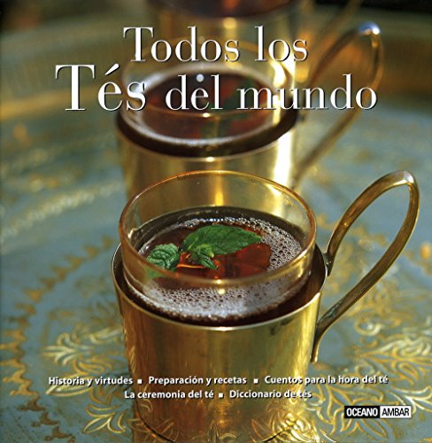 Todos los Tes del mundo/ All the Teas of the World (Sabores Del Mundo) (Spanish Edition)