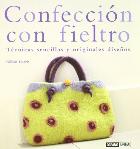 Confeccion con fieltro/ Confection With Felt (Tiempo Libre) (Spanish Edition)
