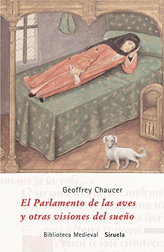 El parlamento de las aves y otras visiones del sueno/ The parliament of the birds and other dream visions (Biblioteca Medieval) (Spanish Edition)