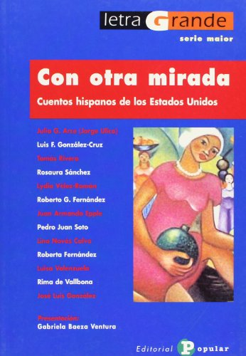 Con otra mirada/ With Another Glace: Cuentos Hispanos De Los Estados Unidos/ Hispanic Stories of the United States (Letra Grande, Serie Major) (Spanish Edition)
