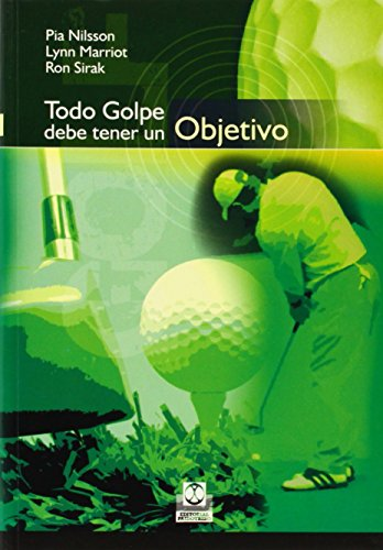 Todo golpe debe tener un objetivo/ Every Shot Must Have A Purpuse (Spanish Edition)
