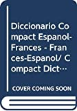 Larousse Diccionario Compact Espanol / Frances - Francais / Espagnol (Lengua Francesa)