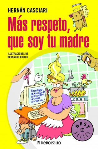 Mas respeto, que soy tu madre/ More Respect, I'm Your Mother (Best Seller) (Spanish Edition)