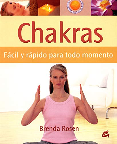 Chakras: Facil y rapido para todo momento. Como encontrar la serenidad y el equilibrio en nuestra vida cotidiana / Fast and Easy for Every Moment. Finding Bala (Spanish Edition)