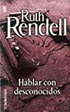 Hablar Con Desconocidos by  Ruth Rendell (Paperback - April 2001)