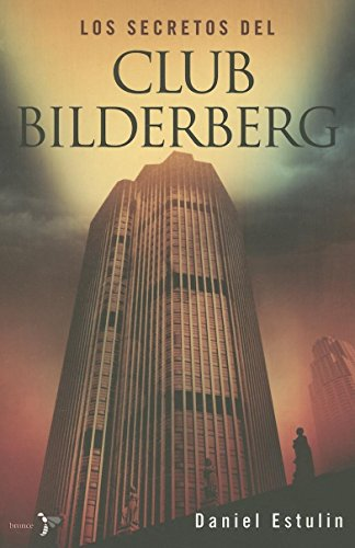 Los Secretos Del Club Bilderberg/ the Secrets of Club Bilderberg (Spanish Edition)