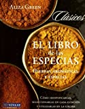 El libro de las especias/ The Book of the Spices: Hierbas Aromaticas Y Especias/ Aromatic Herbs and Spices (Spanish Edition)
