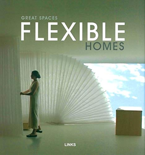 Great spaces : flexible homes by Arian Mostaedi