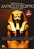 Breve Historia del Antiguo Egipto/Brief Story of Acient Egypt (Spanish Edition)
