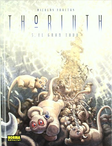 Thorinth 5 El gran todo/ The Great Everything (Spanish Edition)