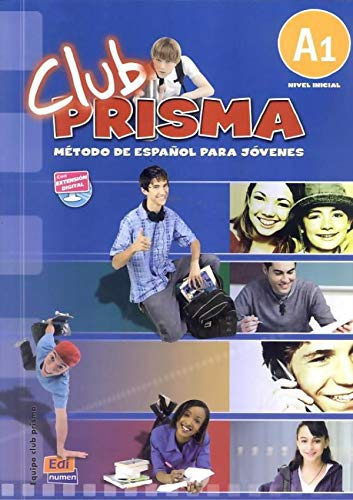 Club PRISMA / PRISMA Club: Metodo de espanol para jovenes nivel inicial A1 / Spanish Methods for Young Adults Beginners Level A1 (Spanish Edition)