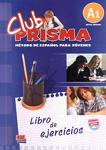 Club Prisma, nivel A1/ Club Prisma, Level A1: Metodo De Espanol Para Jovenes, libro de ejercicios/ Spanish Method for Young Adults, Exercise Book (Spanish Edition)