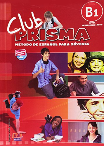 Club Prisma. Metodo de espanol para jovenes / Prisma Club. Spanish Youth method: Nivel B1 Intermedio - Alto/ Level B1 Intermediate - High (Spanish Edition)