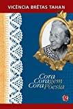 Cora coragem, Cora poesia