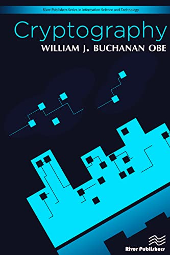 Cryptography (River Publishers Series in Information Science and Technology)