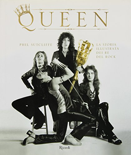 Queen. La storia illustrata dei re del rock