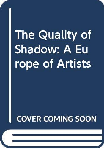 The Quality of Shadow: A Europe of Artists by Silvana (Paperback, 2013)