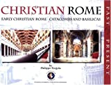 Christian Rome: Early Christian Rome Catacombs and Basilicas