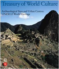 Treasury of World Culture : Archeological Sites and Urban Centers (UNESCO World Heritage) by Valerio Terraroli